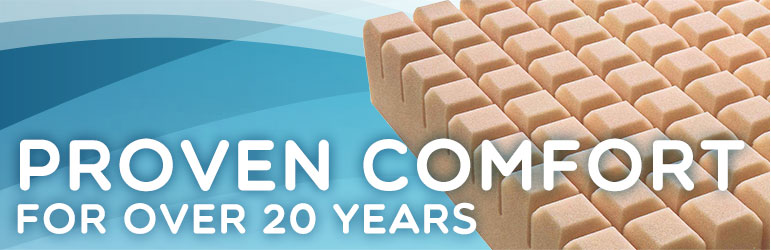 proven comfort for over 20 years